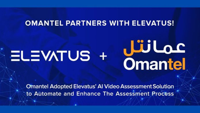 Omantel Announces Partnership with Elevatus for Artificial Intelligence Video Assessment